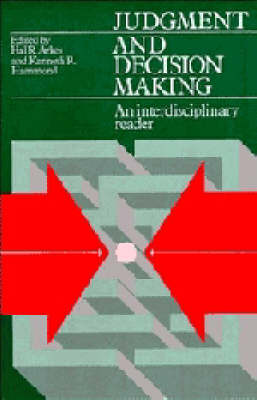 Judgment and Decision Making: An Interdisciplinary Reader