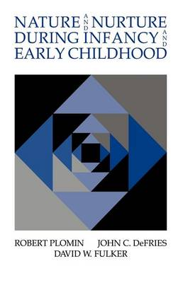 Nature and Nurture during Infancy and Early Childhood