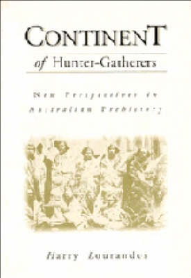 Continent of Hunter-Gatherers: New Perspectives in Australian Prehistory