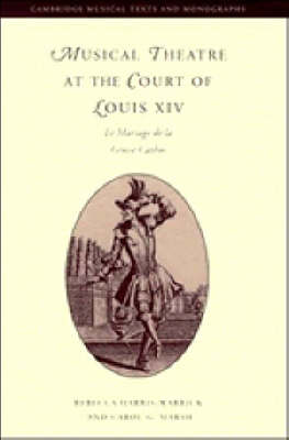 Musical Theatre at the Court of Louis XIV: Le Mariage de la Grosse Cathos
