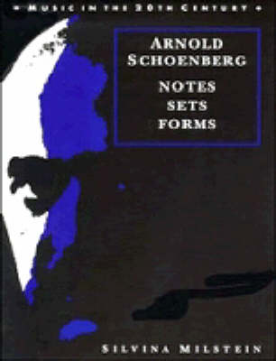 Arnold Schoenberg: Notes, Sets, Forms