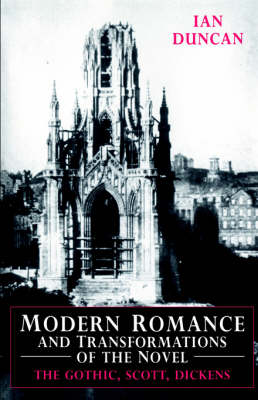Modern Romance and Transformations of the Novel: The Gothic, Scott, Dickens