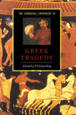 The Cambridge Companion to Greek Tragedy