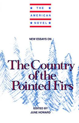 """New Essays on The """"Country of the Pointed Firs"""""""