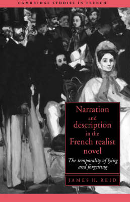 Narration and Description in the French Realist Novel: The Temporality of Lying and Forgetting