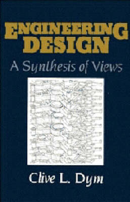 Engineering Design: A Synthesis of Views