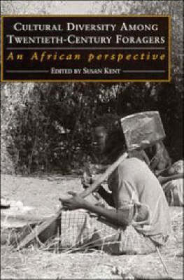 Cultural Diversity among Twentieth-Century Foragers: An African Perspective