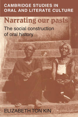 Narrating our Pasts: The Social Construction of Oral History