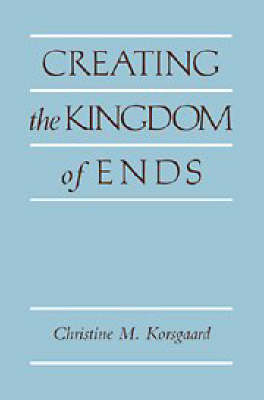 Creating the Kingdom of Ends