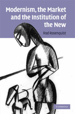 Modernism, the Market and the Institution of the New