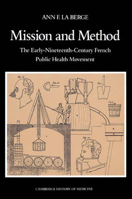 Mission and Method: The Early Nineteenth-Century French Public Health Movement