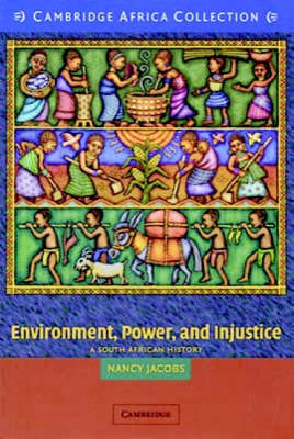 Environment, Power, and Injustice African Edition: A South African History