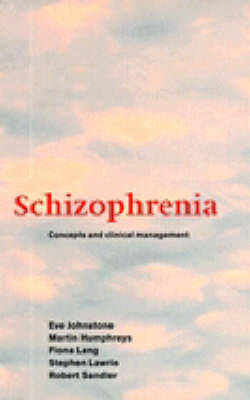 Schizophrenia: Concepts and Clinical Management