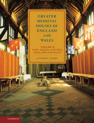 Greater Medieval Houses of England and Wales, 1300-1500: Volume 2, East Anglia, Central England and Wales