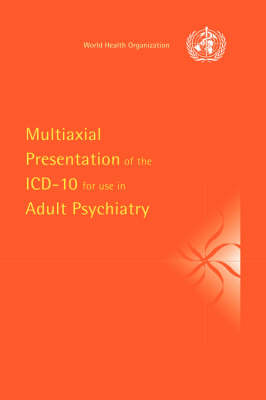 Multiaxial Presentation of the ICD-10 for Use in Adult Psychiatry