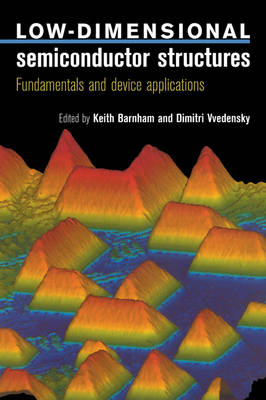 Low-Dimensional Semiconductor Structures: Fundamentals and Device Applications