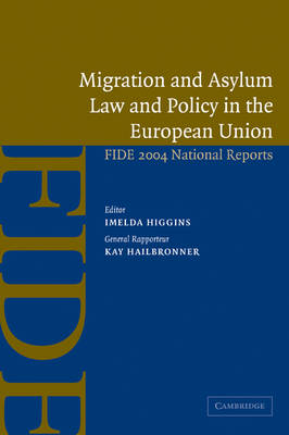 Migration and Asylum Law and Policy in the European Union: FIDE 2004 National Reports