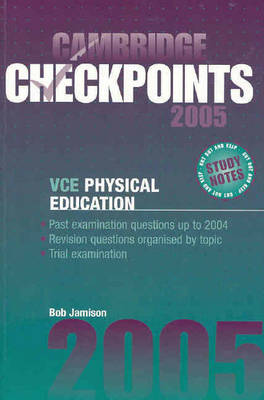 Cambridge Checkpoints VCE Physical Education 2005