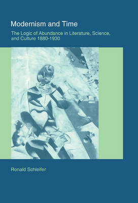 Modernism and Time: The Logic of Abundance in Literature, Science, and Culture, 1880-1930