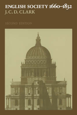 English Society, 1660-1832: Religion, Ideology and Politics during the Ancien Regime