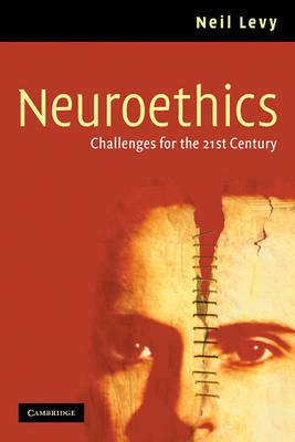 Neuroethics: Challenges for the 21st Century
