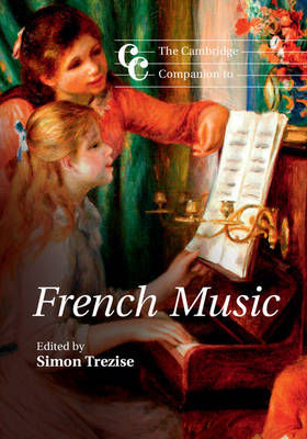 The Cambridge Companion to French Music
