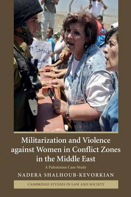 Militarization and Violence Against Women in Conflict Zones in the Middle East: A Palestinian Case-study