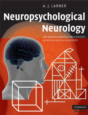 Neuropsychological Neurology: The Neurocognitive Impairments of Neurological Disorders
