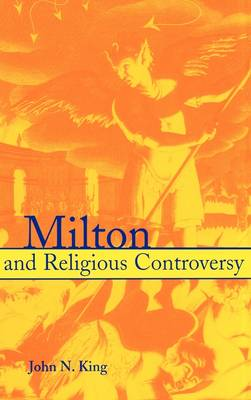 Milton and Religious Controversy: Satire and Polemic in Paradise Lost