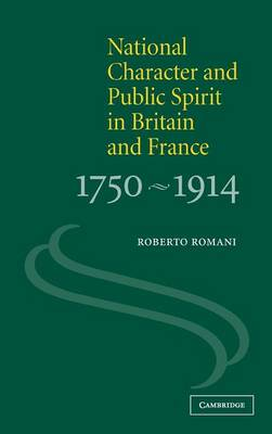National Character and Public Spirit in Britain and France, 1750-1914