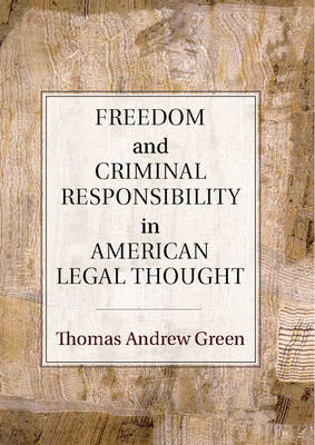 Freedom and Criminal Responsibility in American Legal Thought