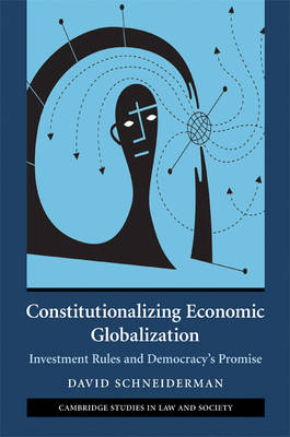 Constitutionalizing Economic Globalization: Investment Rules and Democracy's Promise