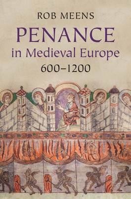 Penance in Medieval Europe, 600-1200