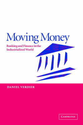 Moving Money: Banking and Finance in the Industrialized World