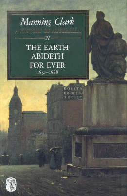 History of Australia: the Earth Abideth for Ever 1851-1888