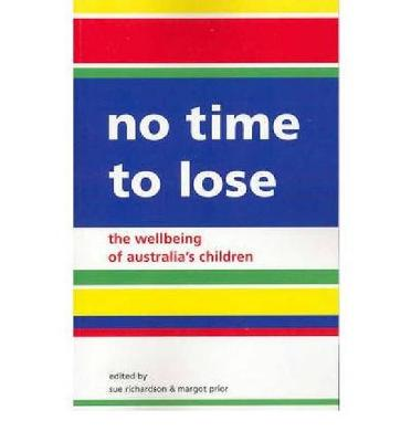 No Time to Lose: The Wellbeing of Australian Children