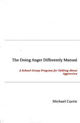 The Doing Anger Differently Manual: A School Group Program for Talking About Aggression