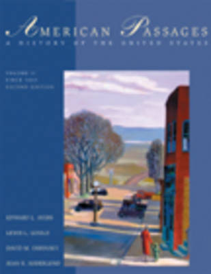 American Passages: A History of the American People: v. 2: Since 1863