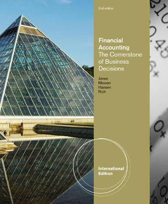 Financial Accounting: The Cornerstone of Business Decisions, International Edition