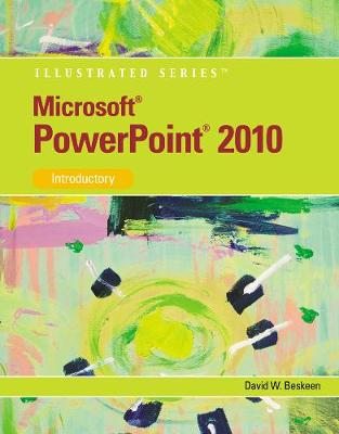 Microsoft (R) PowerPoint (R) 2010: Illustrated Introductory