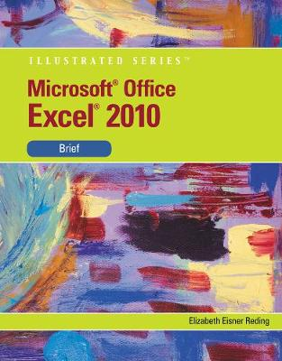 Microsoft (R) Excel 2010: Illustrated Brief