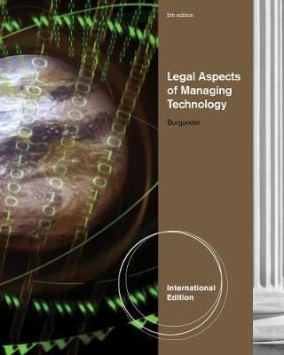 Legal Aspects of Managing Technology, International Edition