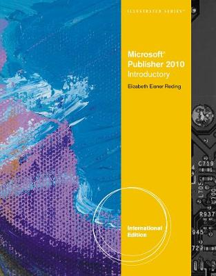 Microsoft (R) Publisher 2010: Illustrated, International Edition