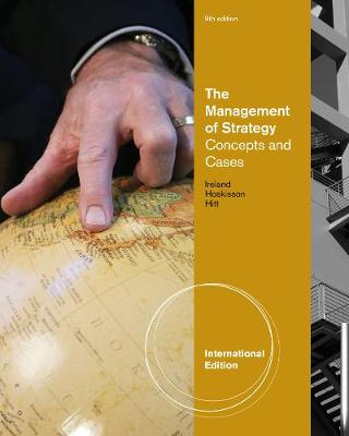 The Management of Strategy: Concepts and Cases, International Edition