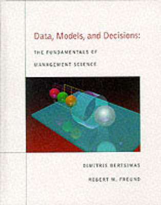 Data, Models and Decisions: Fundamentals of Management Science