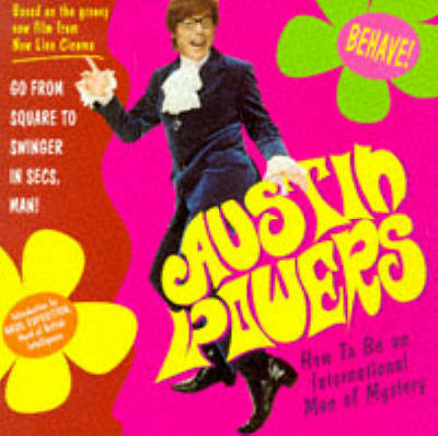 """""""Austin Powers"""": How to be an International Man of Mystery"""