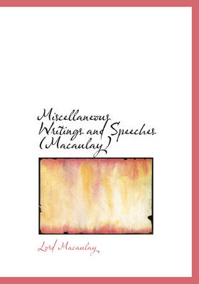 Miscellaneous Writings and Speeches (Macaulay)