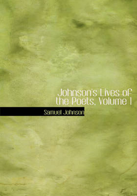 Johnson's Lives of the Poets, Volume 1