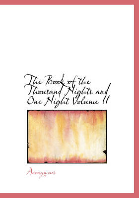 The Book of the Thousand Nights and One Night Volume II