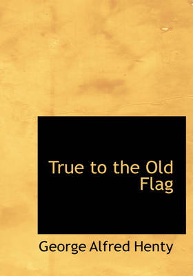 True to the Old Flag